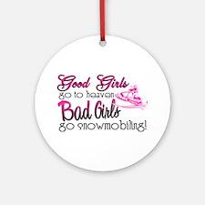 Good Girls - Bad Girls Snowmobile Ornament (Round)