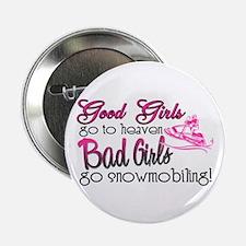 "Good Girls - Bad Girls Snowmobile 2.25"" Button"