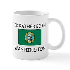 I'd rather be in Washington Mug