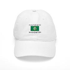 I'd rather be in Washington Baseball Cap