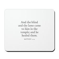 MATTHEW  21:14 Mousepad