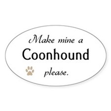 Make Mine Coonhound Oval Decal