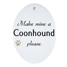Make Mine Coonhound Oval Ornament