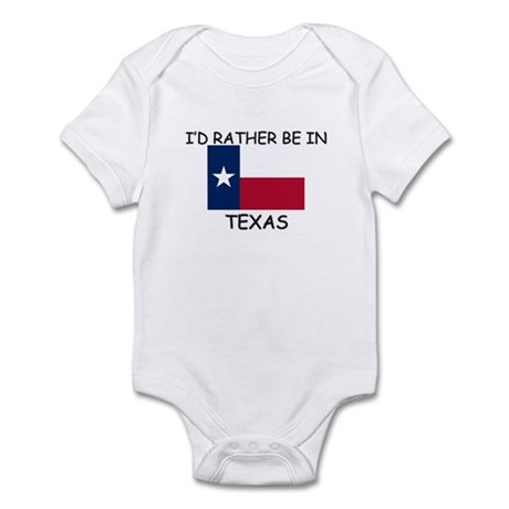 I'd rather be in Texas Infant Bodysuit