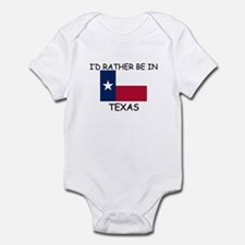 I'd rather be in Texas Infant Bodysuit