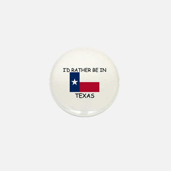 I'd rather be in Texas Mini Button (10 pack)