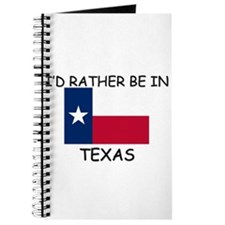 I'd rather be in Texas Journal
