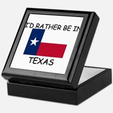 I'd rather be in Texas Keepsake Box