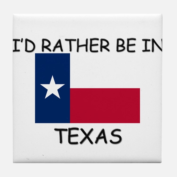 I'd rather be in Texas Tile Coaster