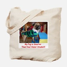 My Pug is Smarter...Tote Bag