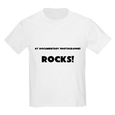 MY Documentary Photographer ROCKS! T-Shirt