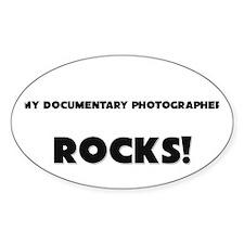 MY Documentary Photographer ROCKS! Oval Decal