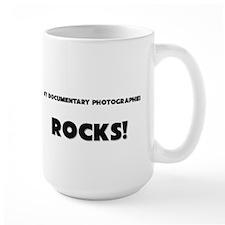 MY Documentary Photographer ROCKS! Mug