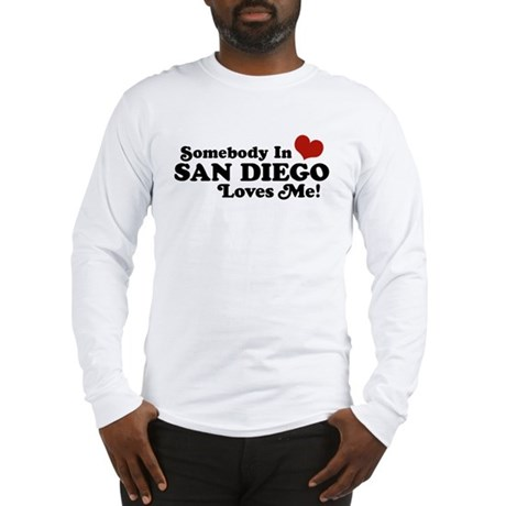 Somebody In San Diego Loves Me Long Sleeve T-Shirt