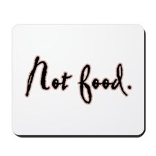 I Am Not Food Twilight Mousepad