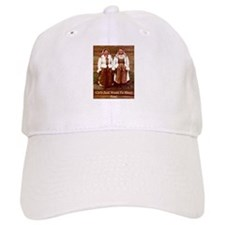 Girls Just Want to Have Fun! Baseball Cap