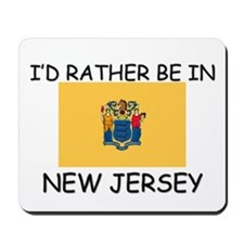 I'd rather be in New Jersey Mousepad