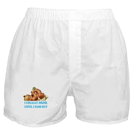 I USUALLY DRINK UNTIL I PASS OUT Boxer Shorts