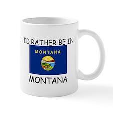 I'd rather be in Montana Mug
