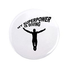 """My Superpower is Diving 3.5"""" Button"""