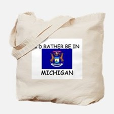 I'd rather be in Michigan Tote Bag
