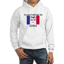 I'd rather be in Iowa Hoodie