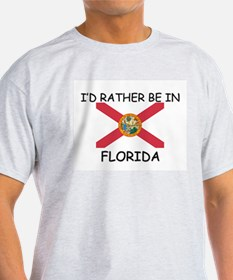 I'd rather be in Florida T-Shirt
