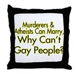 Why Can't Gay People Throw Pillow