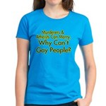 Why Can't Gay People Women's Dark T-Shirt