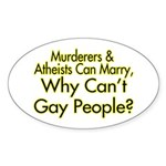 Why Can't Gay People Oval Sticker (50 pk)