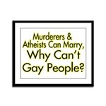 Why Can't Gay People Framed Panel Print