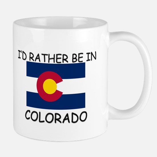 I'd rather be in Colorado Mug
