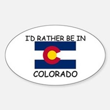 I'd rather be in Colorado Oval Bumper Stickers