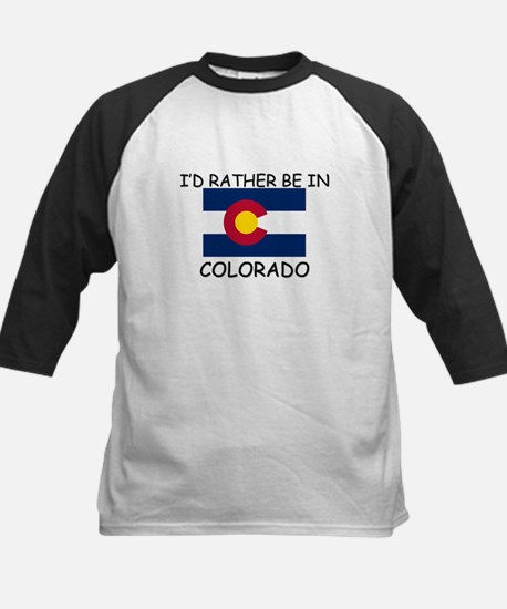 I'd rather be in Colorado Kids Baseball Jersey