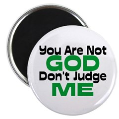 Don't Judge Me Magnet