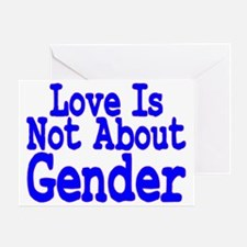 Love Not About Gender Greeting Card