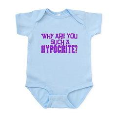 Such A Hypocrite Infant Bodysuit