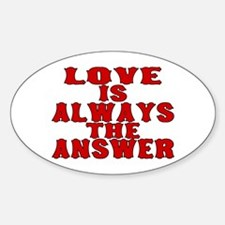 Love Is The Answer Oval Decal