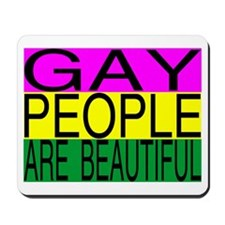 Gay People Are Beautiful Mousepad
