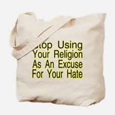 Stop Using Religion Tote Bag