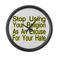 Stop Using Religion Large Wall Clock