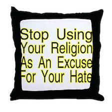 Stop Using Religion Throw Pillow