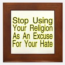 Stop Using Religion Framed Tile