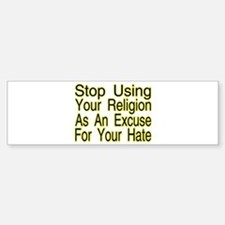 Stop Using Religion Bumper Bumper Bumper Sticker