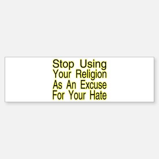 Stop Using Religion Bumper Bumper Bumper Sticker