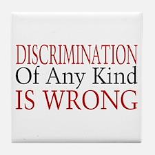 Discrimination Is Wrong Tile Coaster