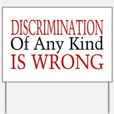 Discrimination Is Wrong Yard Sign