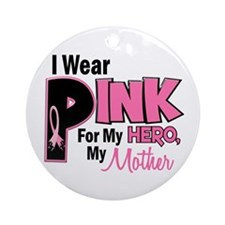 I Wear Pink For My Mother 19 Ornament (Round)