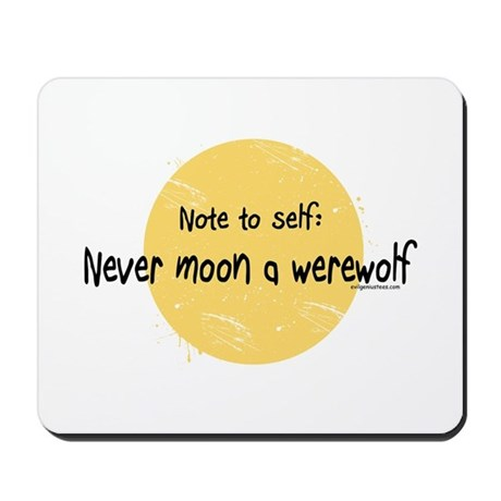 Never moon a werewolf (with scratches) Mousepad