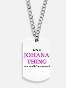 It's a Johana thing, you wouldn't Dog Tags